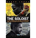 img - for The Soloist: A Lost Dream, an Unlikely Friendship, and the Redemptive Power of Music by Lopez, Steve (2008) Paperback book / textbook / text book