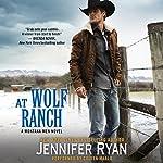 At Wolf Ranch: Montana Men, Book 1   Jennifer Ryan