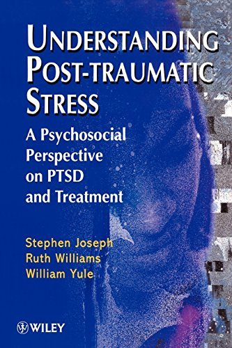 Understanding Post-Traumatic Stress: A Psychosocial Perspective on PTSD and Treatment by Stephen Joseph (1997-07-07) ()