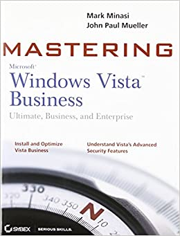 Mastering Windows Vista Business: Ultimate, Business, And Enterprise Download