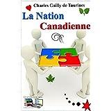 La Nation Canadienne (Illustré) (French Edition)