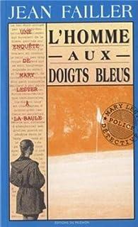 Une enquête de Mary Lester 07 : L'homme aux doigts bleus, Failler, Jean