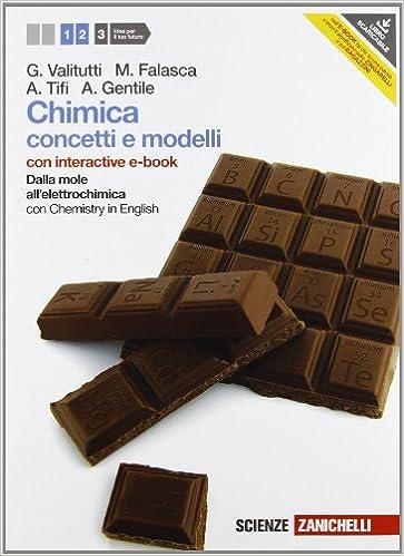 Chimica. Concetti e modelli. Dalla mole all'elettrochimica. Con Chemistry in english. Con interactive e-book. Per le Scuole superiori. Con espansione online