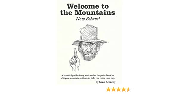 Amazon.com: Welcome to the Mountains !Now Behave! eBook: Geno ...