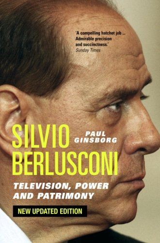 Silvio Berlusconi: Television, Power and Patrimony - http://medicalbooks.filipinodoctors.org