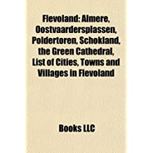Flevoland: Almere, Buildings and structures in Flevoland, Municipalities of Flevoland, People from Flevoland, Populated places in Flevoland