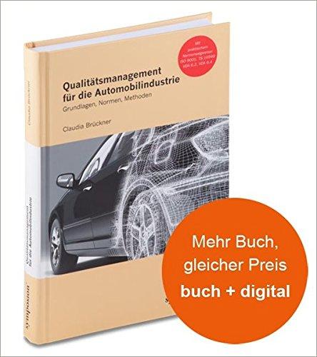 Qualitätsmanagement für die Automobilindustrie: Grundlagen, Normen, Methoden