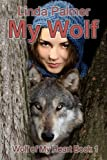 My Wolf (Wolf of My Heart Book 1)