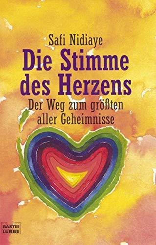 Die Stimme des Herzens. Der Weg zum größten aller Geheimnisse. pdf epub