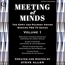 Meeting of Minds, Volume I Radio/TV Program Auteur(s) : Steve Allen Narrateur(s) : Steve Allen, Joseph Earley, Jayne Meadows, Peter Bromilow, Joe Sirola