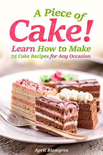 Black Forest Cake Recipe (A Piece of Cake!: Learn How to Make 25 Cake Recipes for Any Occasion)
