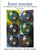 Entre Mundos : An Integrated Approach for the Native Speaker, Alonso-Lyrintzis and Zaslow, 0131196871