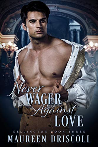 Never Wager Against Love (Kellington Book 3) (Crown Three For Maids A)