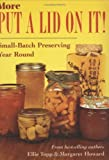 img - for More Put a Lid on It: Small-Batch Preserving Year Round by Margaret Harwood (1998-12-06) book / textbook / text book