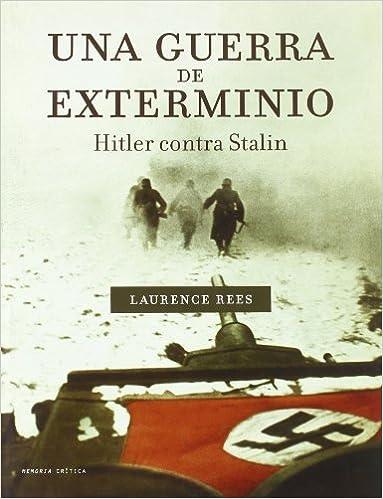 Libros de amazon gratis para descargar para kindle Una guerra de exterminio: Hitler contra Stalin PDF
