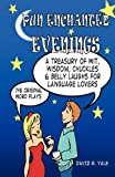 img - for Pun Enchanted Evenings: A Treasury of Wit, Wisdom, Chuckles and Belly Laughs for Language Lovers -- 746 Original Word Plays book / textbook / text book