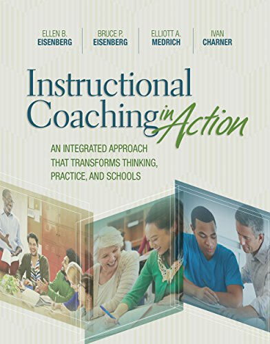 Instructional Coaching in Action: An Integrated Approach That Transforms Thinking, Practice, and Schools