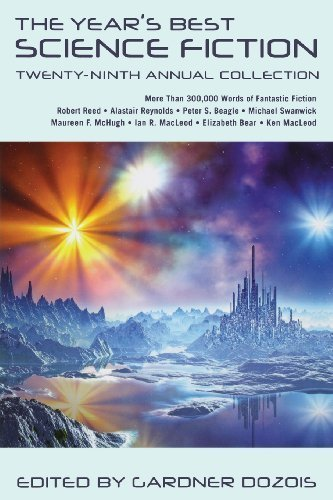 The Year's Best Science Fiction: Twenty-Ninth Annual Collection by unknown Annual Edition [Paperback(2012)] pdf