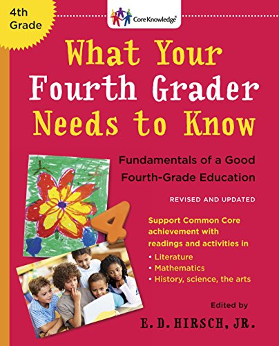 What Your Fourth Grader Needs to Know (Revised and Updated): Fundamentals of a Good Fourth-Grade Education (The Core Knowledge - Grade Fundamentals