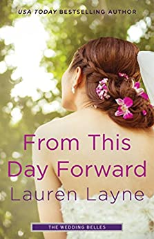 From This Day Forward (Wedding Belles) by [Layne, Lauren]