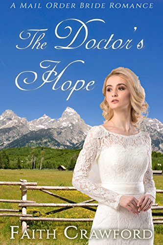 The Doctor's Hope: A Mail Order Bride Romance cover