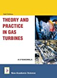 Theory and Practice in Gas Turbines, Rangwala, A. S., 1781830010
