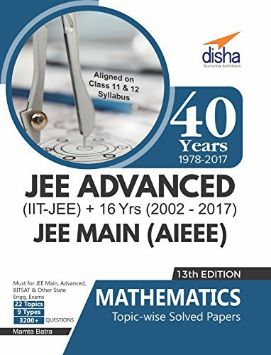 40 Years IIT-JEE Advanced + 16 yrs JEE Main Topic-wise Solved Paper Mathematics with Free ebook 13th Edition