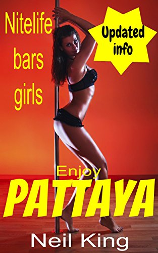 Enjoy Pattaya: A Thailand travel guide for those thinking of visiting Pattaya. How the bars and Pattaya girls operate.