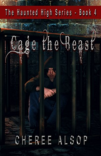The Haunted High Series Book 4- Cage the -