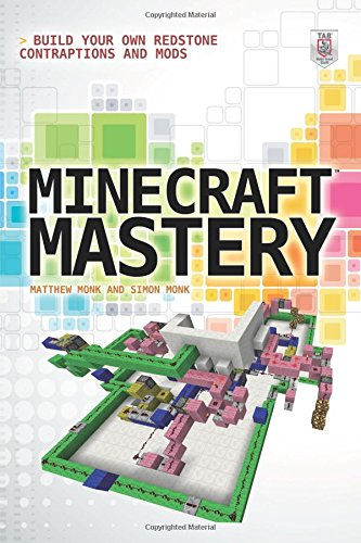 Download Minecraft Mastery: Build Your Own Redstone Contraptions and Mods pdf epub