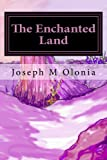 The Enchanted Land, Joseph Olonia, 1466341521
