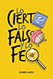 Lo cierto, lo falso y lo feo (Spanish Edition)
