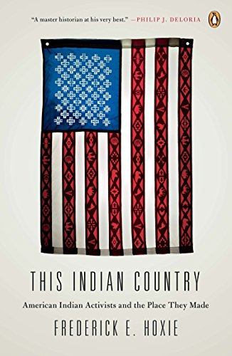 This Indian Country: American Indian Activists and the Place They Made (Penguin History American Life)