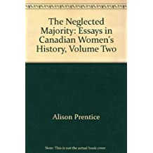 The Neglected Majority: Essays in Canadian Women's History, Volume Two