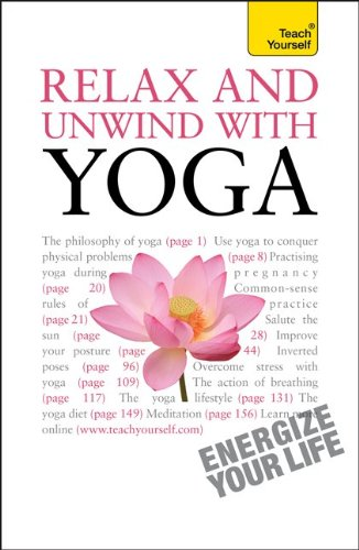 Relax and Unwind with Yoga: A Teach Yourself Guide
