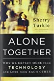 img - for Alone Together: Why We Expect More from Technology and Less from Each Other 1st (first) edition by Turkle, Sherry published by Basic Books (2011) [Hardcover] book / textbook / text book