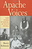 Apache Voices: Their Stories of Survival as Told to Eve Ball