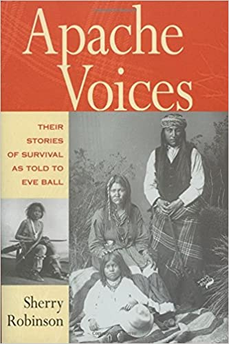Their Stories of Survival as Told to Eve Ball Apache Voices