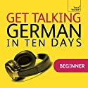 Get Talking German in Ten Days Speech by Paul Coggle, Heiner Schenke Narrated by  Teach Yourself Languages