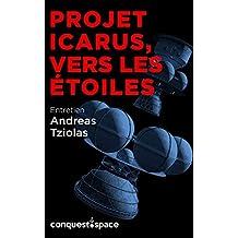 Projet Icarus, vers les étoiles: Entretien avec Andreas Tziolas (Conquest.Space t. 4) (French Edition)