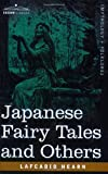 Japanese Fairy Tales and Others, Lafcadio Hearn, 1602060711