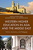 img - for Western Higher Education in Asia and the Middle East: Politics, Economics, and Pedagogy book / textbook / text book