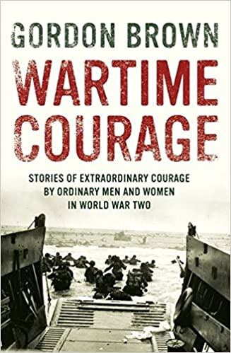 image for Wartime Courage: Stories of Extraordinary Courage by Ordinary People in World War Two
