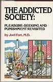 The Addicted Society, Joel Fort, 0394522346