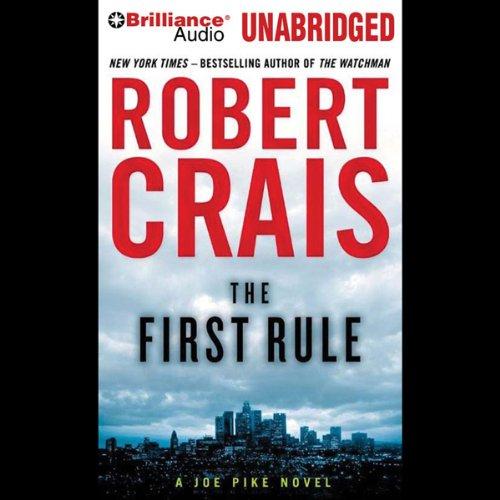 The First Rule: An Elvis Cole - Joe Pike Novel, Book 13