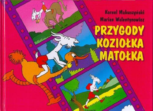 Przygody Koziolka Matolka (Polish Edition) Kornel Makuszynski