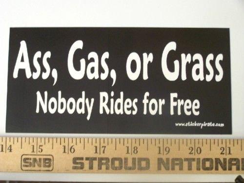 Edwin Group of Companies Ass, Gas, or Grass Funny Bumper Sticker ()