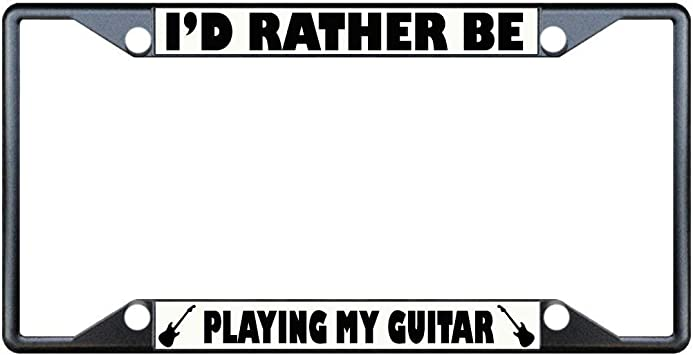 I/'D Rather Be Playing My Guitar Chrome Metal License Plate Frame Tag Holder