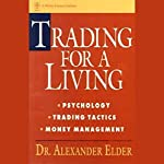 Trading for a Living: Psychology, Trading Tactics, Money Management | Alexander Elder