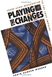 Playing the Changes, Craig H. Werner, 0252066413